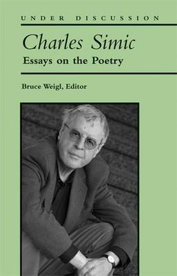 Charles Simic: Essays on the Poetry