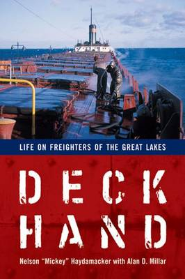 Deckhand: Life on Freighters of the Great Lakes