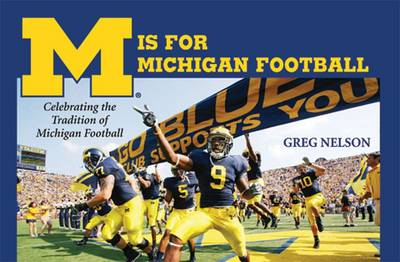 M is for Michigan Football: Celebrating the Tradition of Michigan Football