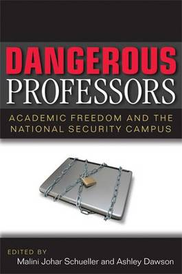 Dangerous Professors: Academic Freedom and the National Security Campus