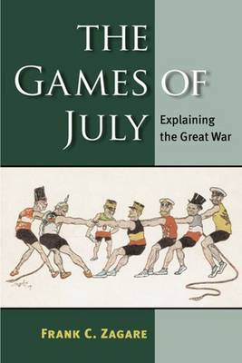 The Games of July: Explaining the Great War