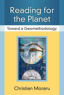 Reading for the Planet: Toward a Geomethodology