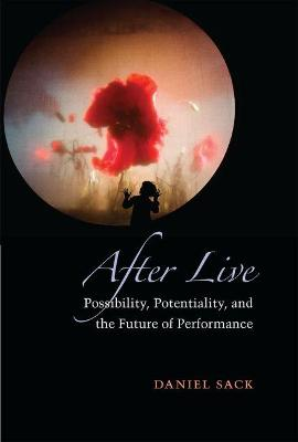 After Live: Possibility, Potentiality, and the Future of Performance