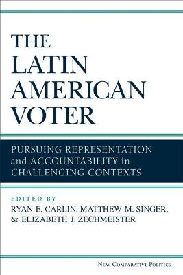 The Latin American Voter: Pursuing Representation and Accountability in Challenging Contexts