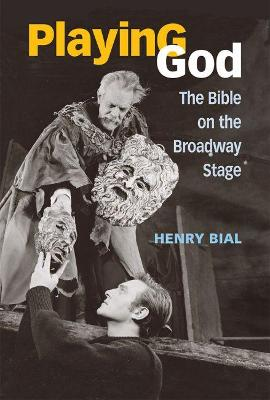 Playing God: The Bible on the Broadway Stage