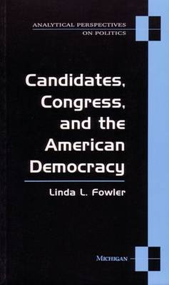 Candidates, Congress and the American Democracy