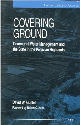 Covering Ground: Communal Water Management and the State in the Peruvian Highlands