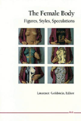 The Female Body: Figures, Styles, Speculations
