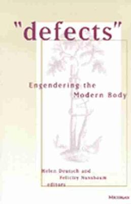 Defects: Engendering the Modern Body
