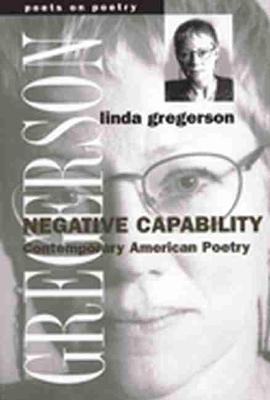 Negative Capability: Contemporary American Poetry