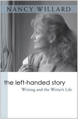 The Left-handed Story: Writing and the Writer's Life