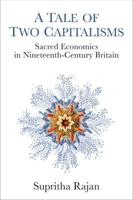 A Tale of Two Capitalisms: Sacred Economics in Nineteenth-Century Britain