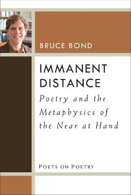 Immanent Distance: Poetry and the Metaphysics of the Near at Hand