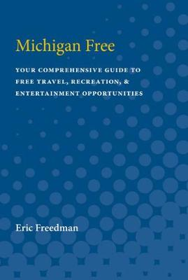 Michigan Free: A Comprehensive Guide to Free Travel, Recreation, and Entertainment Opportunities