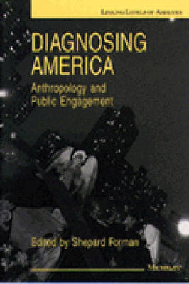 Diagnosing America: Anthropology and Public Engagement
