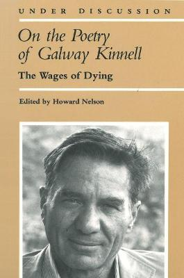 On the Poetry of Galway Kinnell: The Wages of Dying