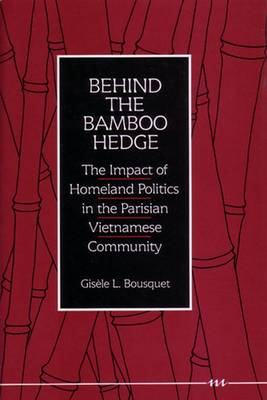 Behind the Bamboo Hedge: The Impact of the Homeland Politics in the Parisian Vietnamese Community