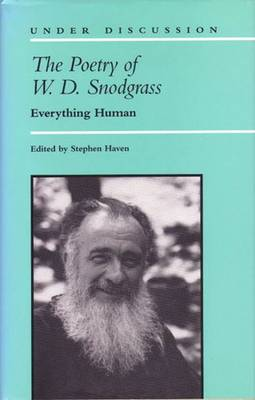 The Poetry of W.D. Snodgrass: Everything Human