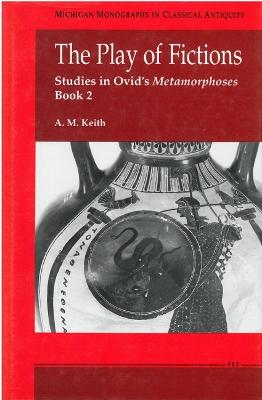 The Play of Fictions: Studies in Ovid's Metamorphoses Book 2