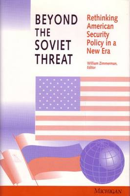 Beyond the Soviet Threat: Rethinking American Security Policy in a New Era