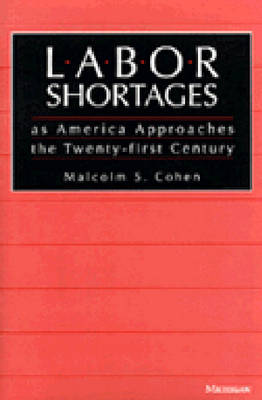 Labor Shortages as America Approaches the Twenty-first Century