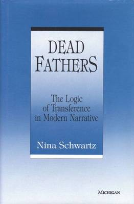 Dead Fathers: The Logic of Transference in Modern Narrative