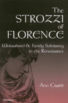 The Strozzi of Florence: Widowhood and Family Solidarity in the Renaissance