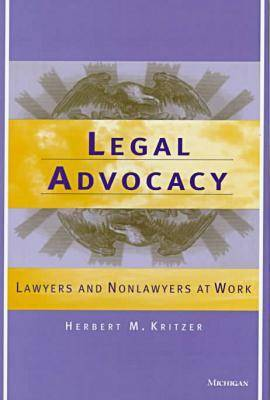 Legal Advocacy: Lawyers and Nonlawyers at Work