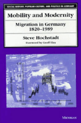 Mobility and Modernity: Migration in Germany, 1820-1989