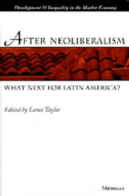 After Neoliberalism: What Next for Latin America?