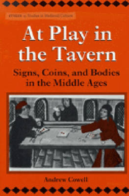 At Play in the Tavern: Signs, Coins and Bodies in the Middle Ages