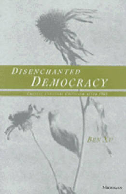 Disenchanted Democracy: Chinese Cultural Criticism After 1989
