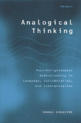 Analogical Thinking: Post-Enlightenment Understanding in Language, Collaboration, and Interpretation
