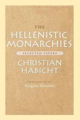 The Hellenistic Monarchies: Selected Papers