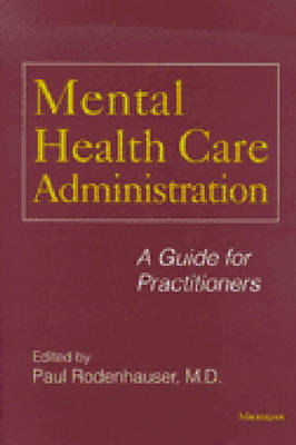 Mental Health Care Administration: A Guide for Practitioners