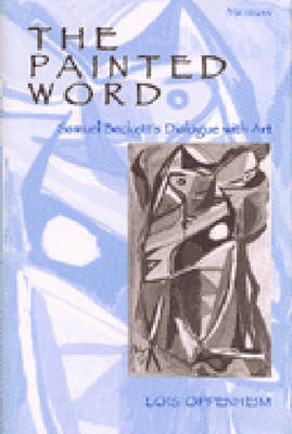 The Painted Word: Samuel Beckett's Dialogue with Art