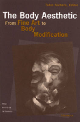 The Body Aesthetic: From Fine Art to Body Modification