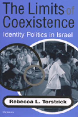 Limits of Coexistence: Identity Politics in Israel