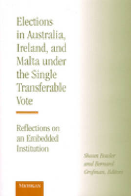 Elections in Australia, Ireland and Malta Under the Single Transferable Vote: Reflections on an Embedded Institution