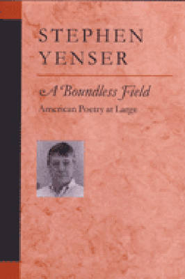 A Boundless Field: American Poetry at Large