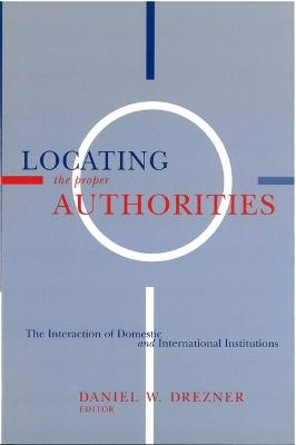 Locating the Proper Authorities: The Interaction of Domestic and International Institutions