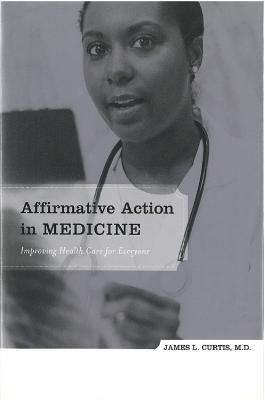 Affirmative Action in Medicine: Improving Health Care for Everyone