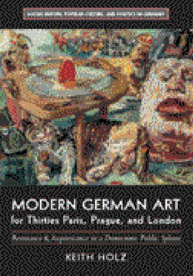 Modern German Art for Thirties Paris, Prague and London: Resistance and Acquiescence in a Democratic Public Sphere