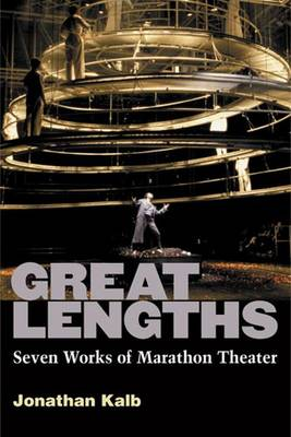 Great Lengths: Seven Works of Marathon Theater