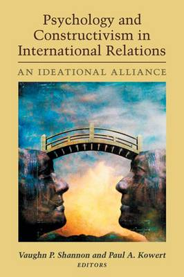 Psychology and Constructivism in International Relations: An Ideational Alliance