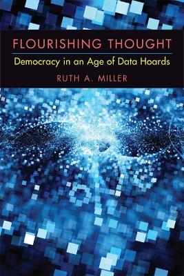 Flourishing Thought: Democracy in an Age of Data Hoards