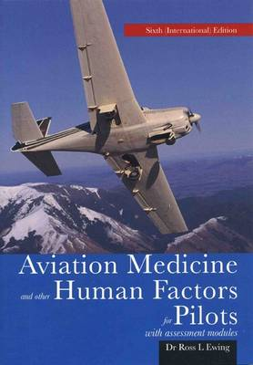 Aviation Medicine and Other Human Factors for Pilots: With Assessment Modules