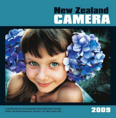 New Zealand Camera 2009: Showcase of Outstanding Photographic Images from the Photographic Society of New Zealand: 2009