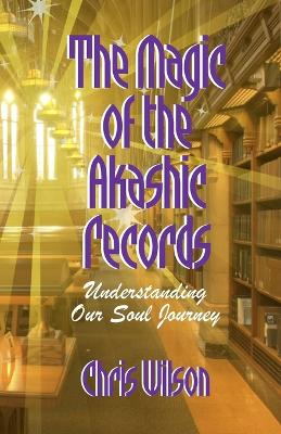 The Magic of the Akashic Records: Understanding Our Soul Journey