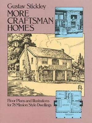 More Craftsman Homes: Floor Plans for 78 Mission Style Dwellings